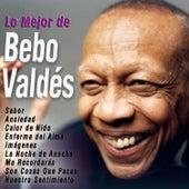 Lo Mejor de Bebo Valdés by Bebo Valdes