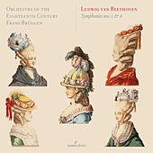 Beethoven: Symphonies Nos. 5 & 6 by Orchestra Of The 18th Century