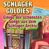 Schlager Goldies (Einige der schönsten Songs aus dem Schlager Archiv) by Various Artists