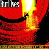 The Fabulous Country Collection by Burl Ives
