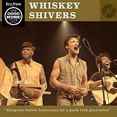 Whiskey Shivers Live At the Good Music Club by Whiskey Shivers