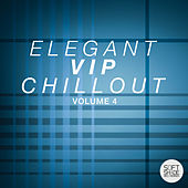 Elegant Vip Chillout Volume 4 von Various Artists