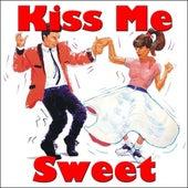 Kiss Me Sweet de Various Artists