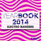 Yearbook 2014 - Electro Bangers di Various Artists