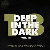 Deep in the Dark, Vol. 18 - Tech House & Techno Selection by Various Artists
