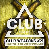 Club Session Pres. Club Weapons No. 69 by Various Artists