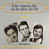 15 der schönsten Hits aus der güten, alte Zeit, Teil 1 by Various Artists