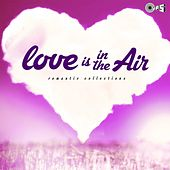 Love Is in the Air: Romantic Collections by Various Artists