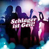 Schlager ist geil! by Various Artists