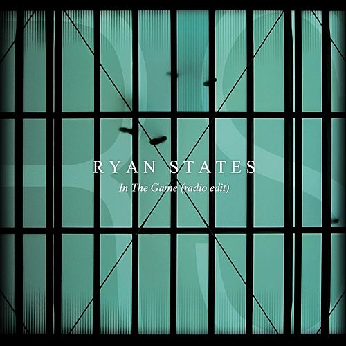 In the Game (Radio Edit) by Ryan States