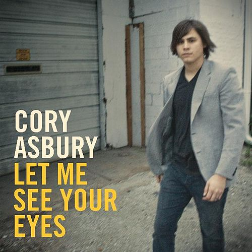 Let Me See Your Eyes by Cory Asbury