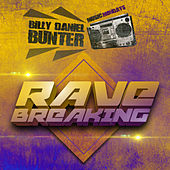 Billy Daniel Bunter - Rave Breaking by Various Artists