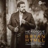 Héroïque - French Opera Arias von Bryan Hymel