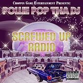 Screwed up Radio by Pollie Pop