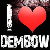I Heart Dembow 2015 by Various Artists
