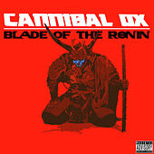 Blade of the Ronin von Cannibal Ox