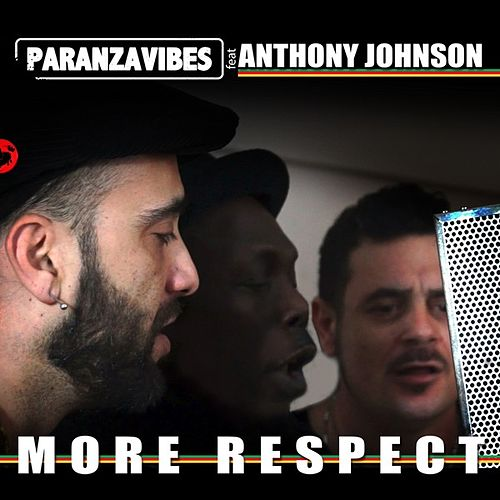 More Respect (feat. Anthony Johnson) - Single by Paranza Vibes
