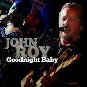 Goodnight Baby - Single by John Roy