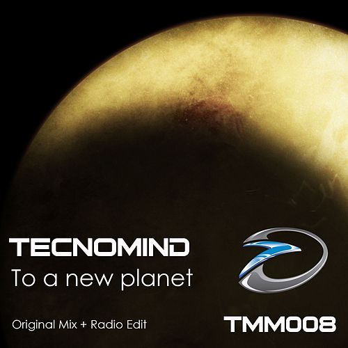 To A New Planet by Tecnomind