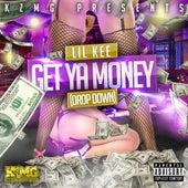 Get Ya Money (Drop Down) by Lil Kee