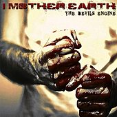 The Devil's Engine by I Mother Earth