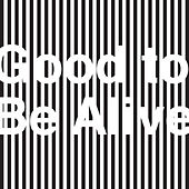 Good to Be Alive by They Might Be Giants