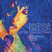 Better Than Anything: The Quintessential Nnenna Freelon von Nnenna Freelon