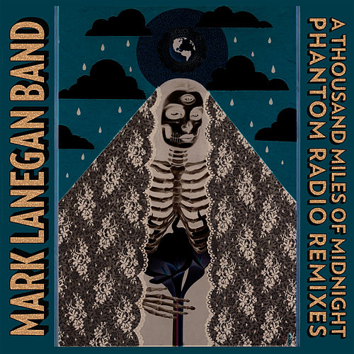 A Thousand Miles Of Midnight - Phantom Radio Remixes de Mark Lanegan