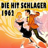 Die Hit Schlager 1962 von Various Artists