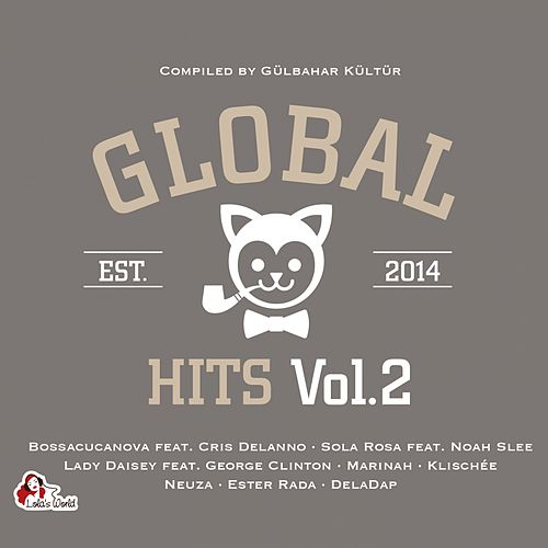 Global Hits, Vol. 2 (Compiled by Gülbahar Kültür) by Various Artists