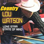 Lone Star State of Mine de Country Lou Watson