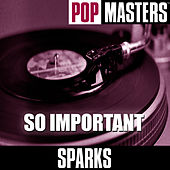 Pop Masters: So Important de Sparks