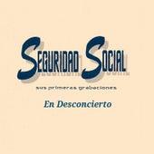 Seguridad Social - En Desconcierto by Seguridad Social