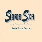 Seguridad Social - Solo para Locos by Seguridad Social