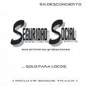 Seguridad Social - Solo para Locos - En Desconcierto de Seguridad Social