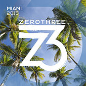 Zerothree Miami 2015 de Various Artists