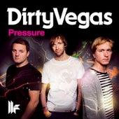 Pressure by Dirty Vegas