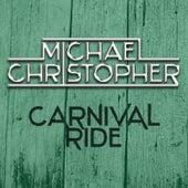 Carnival Ride de Michael Christopher