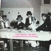 Be Mine (Jaakko Eino Kalevi Remix) by Alice Boman