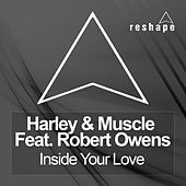 Inside Your Love von Harley and Muscle
