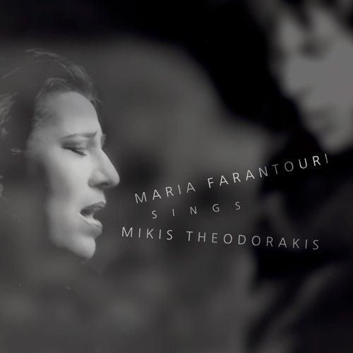 Maria Farantouri Sings Mikis Theodorakis by Maria Farantouri (Μαρία Φαραντούρη)