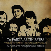 Vasilis Tsitsanis' 100 Year Anniversary: Ta Paidia Ap'tin Patra Play Vasilis Tsitsanis by Ta Paidia Ap' Tin Patra (Τα Παιδιά Απ' Την Πάτρα)
