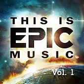 This Is Epic Music Vol. 1 de Various Artists