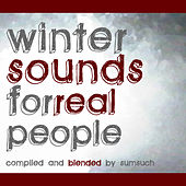 Winter Sounds For Real People - compiled by Sumsuch by Various Artists