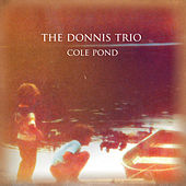 Cole Pond - EP by The Donnis Trio