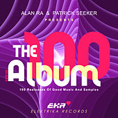 Alan Ra & Patrick Seeker Presents 100 the Album by Various Artists