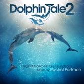 Dolphin Tale 2 (Original Motion Picture Soundtrack) by Rachel Portman