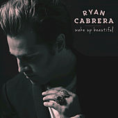 Wake Up Beautiful von Ryan Cabrera