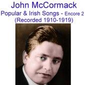 Popular and  Irish Songs (Encore 2) [Recorded 1910-1919] by John McCormack