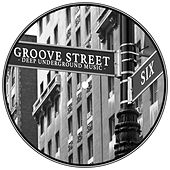Groove Street - Deep Underground Music, Vol. 6 by Various Artists